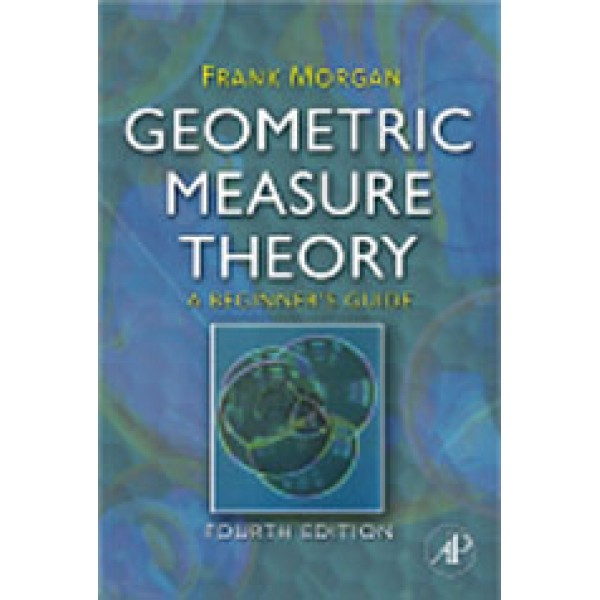 Geometric Measure Theory  A Beginner's Guide  4th Ed