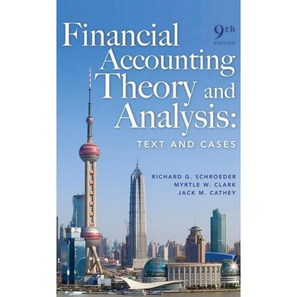 Financial Accounting Theory and Analysis: Text Readings and Cases, 9th Edition