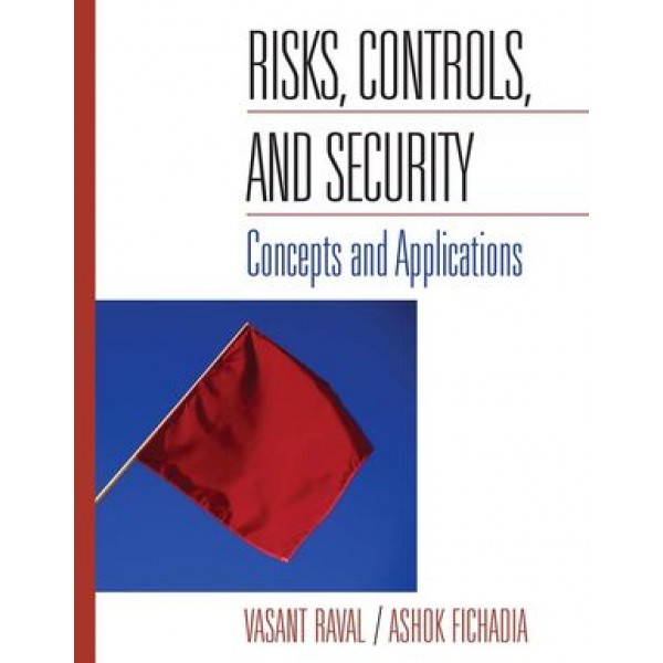 Risks, Controls, and Security: Concepts and Applications, 1st Edition