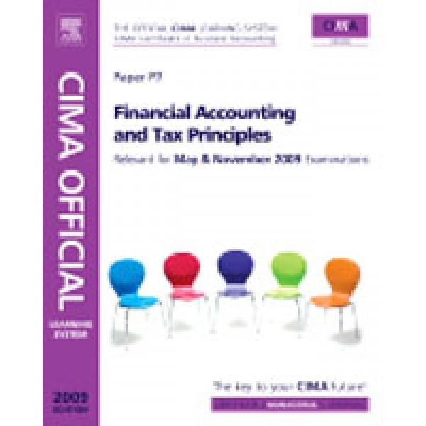 CIMA Official Learning System Financial Accounting and Tax Principles  5th Ed