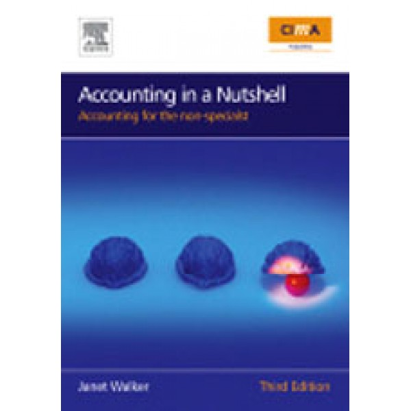 Accounting in a Nutshell  Accounting for the non-specialist  3rd Ed
