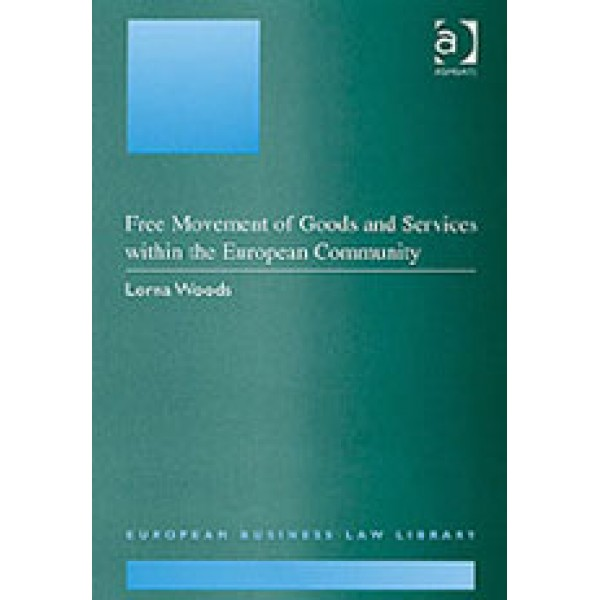 Free Movement of Goods and Services within the European Community